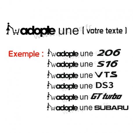 Sticker Adopte une ( votre texte )